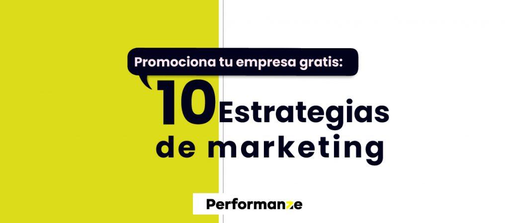 estrategias de marketing para promocionar tu empresa gratis