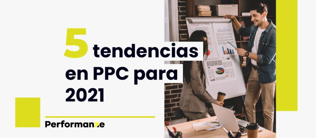 tendencias en ppc 2021