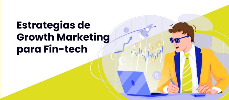 Estrategias de Growth Marketing para Fin-Tech